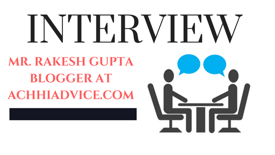 AchhiAdvice Ke Founder Rakesh Gupta Ka Interview