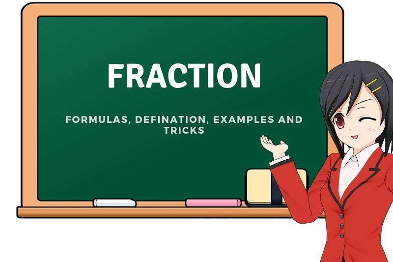 Fraction (भिन्न) परिभाषा, Tricks, सूत्र, उदाहरण आदि