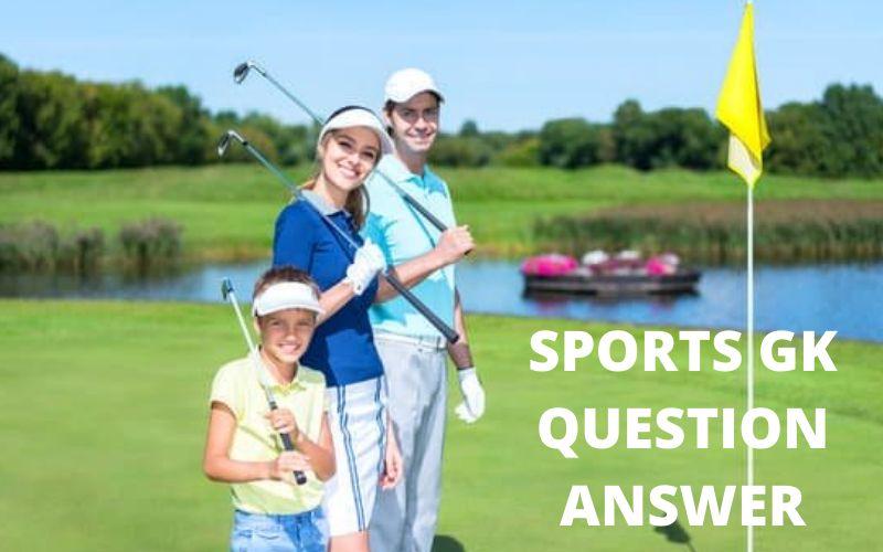 Sports GK in Hindi | खेल से सम्बन्धित प्रश्न-उत्तर