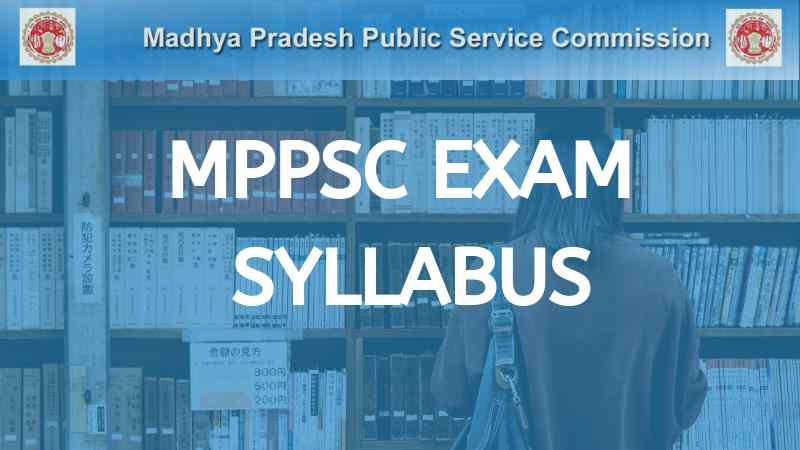 MPPSC Exam Syllabus PDF Download in Hindi (Prelims & Mains)